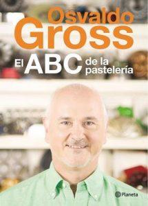 El ABC de la pastelería – Osvaldo Gross [ePub & Kindle]