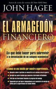 El Armagedón financiero: ¡Lo que debe saber para sobrevivir a la devastación de un colapso económico! – John Hagee [ePub & Kindle]