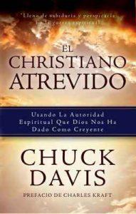 El Cristiano Atrevido: Usando La Autoridad Espiritual Que Dios Nos Ha Dado Como Creyente: Usando La Autoridad Espiritual Que Dios Nos Ha Dado Como Creyente – Chuck Davis [ePub & Kindle]