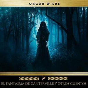 El Fantasma de Canterville y Otros Cuentos – Oscar Wilde [Narrado por Javier Jiménez] [Audiolibro] [Español]
