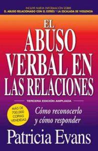 El abuso verbal en las relaciones: Como reconocerlo y como responder (3rd Edition) – Patricia Evans [ePub & Kindle]