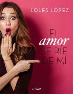 El amor se ríe de mí (Volumen independiente) – Loles Lopez [ePub & Kindle]