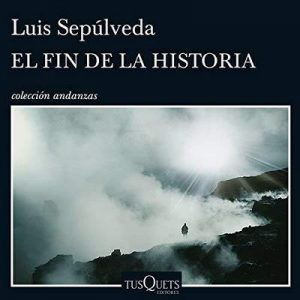 El fin de la historia – Luis Sepúlveda [Narrado por Miguel Coll] [Audiolibro] [Español]