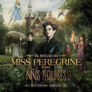 El hogar de Miss Peregrine para niños peculiares – Ransom Riggs [Narrado por Ignacio Latorre] [Audiolibro] [Español]