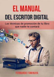 El manual del escritor digital: Las técnicas de promoción de tu libro que nadie te contará – Fernando Fominaya [ePub & Kindle]