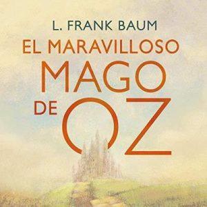 El maravilloso mago de Oz – L. Frank Baum [Narrado por Nuria Trifol] [Audiolibro] [Español]