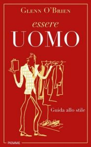 Essere uomo: Guida allo stile – Glenn O'Brien, J. P. Delhomme [ePub & Kindle] [Italian]