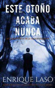 Este Otoño Acaba Nunca: Una nueva novela negra para el agente del FBI (Ethan Bush nº 9) – Enrique Laso, Sol Taylor [ePub & Kindle]