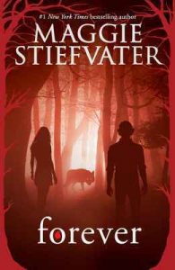 Forever (Shiver, Book 3) (The Wolves of Mercy Falls) – Maggie Stiefvater [ePub & Kindle] [English]