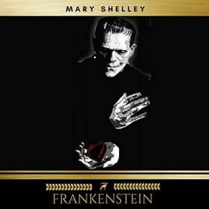 Frankenstein – Mary Shelley [Narrado por Dan Stevens] [Audiolibro] [English]