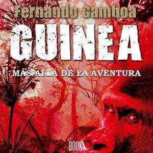 Guinea: Más allá de la aventura – Fernando Gamboa [Narrado por Nuria Trifol] [Audiolibro] [Español]