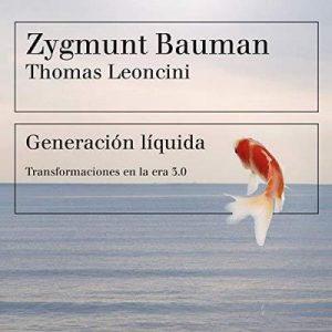 Generación líquida – Zygmunt Bauman, Thomas Leoncini, Irene Oliva Luque [Narrado por Miguel Coll] [Audiolibro] [Español]