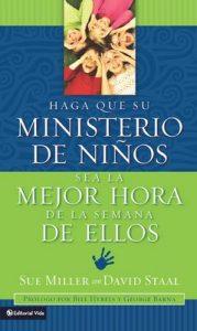 Haga que su ministerio de niños sea la mejor hora de la semana de ellos – Sue Miller, David Staal [ePub & Kindle]