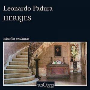 Herejes: Volumen independiente 11 – Leonardo Padura [Narrado por Jorge Tito Gómez Cabrera] [Audiolibro] [Español]