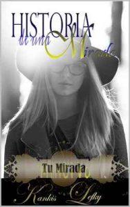 Historia de una Mirada (Libro # 1): Tu mirada (Minerva) – Kankis Lefky, Artemisa Pacheco [ePub & Kindle]