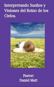 Interpretando Sueños y Visiones del Reino de los Cielos: Interpretando Sueños del Reino – Milady Gaitan [ePub & Kindle]