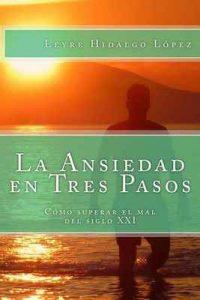 La Ansiedad en Tres Pasos – Leyre Hidalgo López [ePub & Kindle]