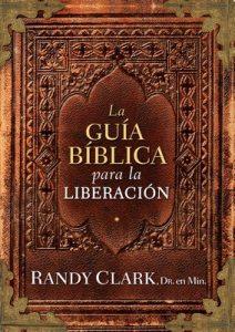 La Guía bíblica para la liberación – Randy Clark [ePub & Kindle]