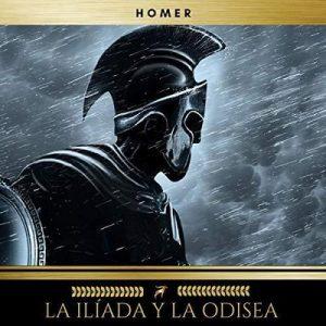 La Ilíada y la Odisea – Homero [Narrado por Juan José Mercado, Javier Jiménez] [Audiolibro] [Español]