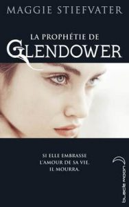 La Prophétie de Gendower (La prophétie de Glendower t. 1) – Maggie Stiefvater, Florence Fruchaud [ePub & Kindle] [French]