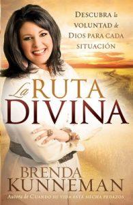 La Ruta Divina: Cómo encontrar la voluntad de Dios para cada situación – Brenda Kunneman [ePub & Kindle]