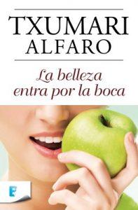La belleza entra por la boca – Txumari Alfaro [ePub & Kindle]