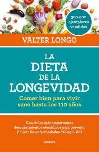 La dieta de la longevidad: Comer bien para vivir sano hasta los 110 años – Valter Longo [ePub & Kindle]