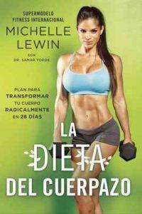 La Dieta del Cuerpazo: Plan Para Transformar Tu Cuerpo Radicalmente En 28 Días – Michelle Lewin, Samar Yorde [ePub & Kindle]