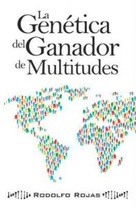 La genética del ganador de multitudes – Rodolfo Rojas [ePub & Kindle]