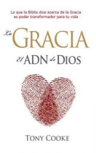 La gracia el ADN de Dios – Tony Cooke [ePub & Kindle]