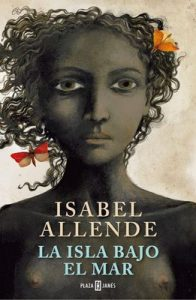 La isla bajo el mar – Isabel Allende [ePub & Kindle]