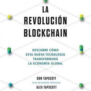 La revolución blockchain – Don Tapscott, Alex Tapscott [Narrado por Carles Sianes] [Audiolibro] [Español]