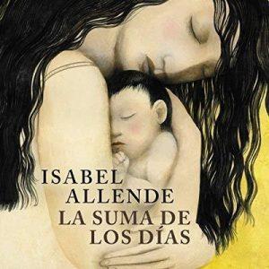 La suma de los días: Biografía – Isabel Allende [Narrado por Javiera Gazitua] [Audiolibro] [Español]