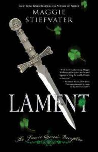 Lament: The Faerie Queen's Deception (A Lament Novel Book 1) – Maggie Stiefvater [ePub & Kindle] [English]