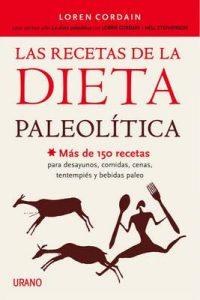 Las recetas de la dieta paleolítica (Nutrición y dietética) – Loren Cordain, Alicia Sánchez Millet [ePub & Kindle]