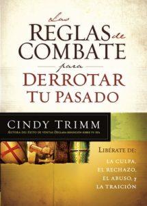 Las reglas de combate para derrotar tu pasado: Libérese de la culpa, el rechazo, el abuso y la traición – Cindy Trimm [ePub & Kindle]