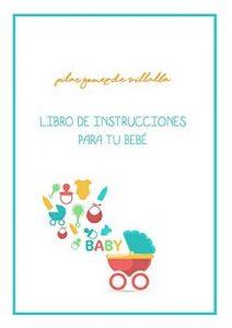 Libro de intrucciones para tu bebe: My baby manual – Pilar Gomez de Villalba [ePub & Kindle]