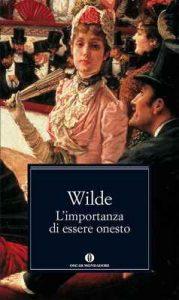 L'importanza di essere onesto (Mondadori): A cura di Masolino d'Amico. Con un saggio di Camille A. Paglia – Oscar Wilde [ePub & Kindle] [Italian]
