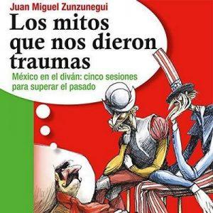 Los mitos que nos dieron traumas – Juan Miguel Zunzunegui [Narrado por Juan Manuel Zunzunegui, Jaime Alberto Carrilo] [Audiolibro] [Español]