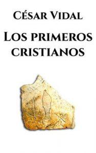 Los primeros cristianos – César Vidal [ePub & Kindle]