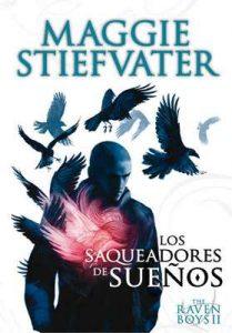 Los saqueadores de sueños (The Raven Boys) – Maggie Stiefvater [ePub & Kindle]