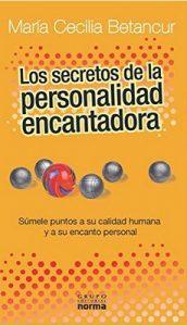 Los secretos de la personalidad encantadora – María Cecilia Betancur [ePub & Kindle]