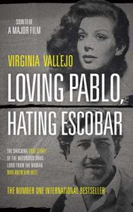 Loving Pablo, Hating Escobar: The Shocking True Story of the Notorious Drug Lord from the Woman Who Knew Him Best – Virginia Vallejo, Megan McDowell [ePub & Kindle] [English]