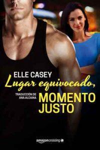 Lugar equivocado, momento justo (Bourbon Street Boys nº 2) – Elle Casey, Ana Alcaina [ePub & Kindle]