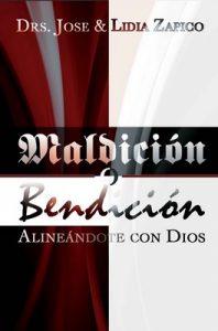 Maldición o Bendición: Alineándote con Dios – Lidia Zapico, Jose Zapico [ePub & Kindle]