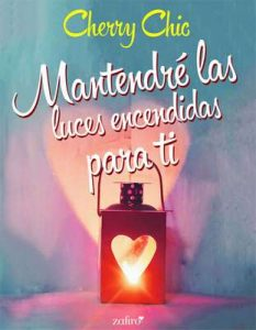 Mantendré las luces encendidas para ti (Volumen independiente) – Cherry Chic [ePub & Kindle]