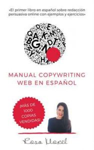Manual Copywriting Web en Español: Aprende a escribir para vender online con técnicas copywriting – Rosa Morel [ePub & Kindle]