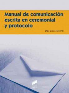 Manual de comunicación escrita en ceremonial y protocolo – Olga Casal Maceiras [ePub & Kindle]