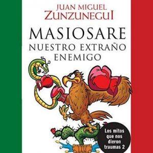 Masiosare, nuestro extraño enemigo – Juan Miguel Zunzunegui [Narrado por Juan Manuel Zunzunegui, Jaime Alberto Carrillo] [Audiolibro] [Español]