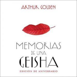 Memorias de una geisha (Edición aniversario) – Arthur Golden [Narrado por Dafne Gallardo] [Audiolibro] [Español]